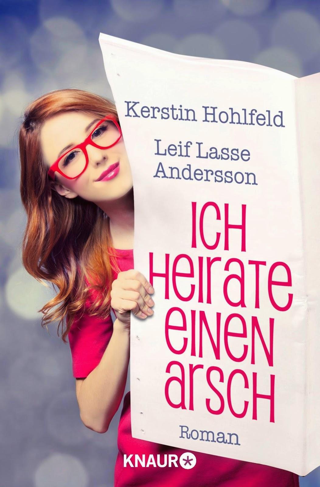 http://www.amazon.de/Ich-heirate-einen-Arsch-Roman/dp/3426516349/ref=sr_1_1?s=books&ie=UTF8&qid=1421222508&sr=1-1&keywords=Ich+heirate+einen+Arsch