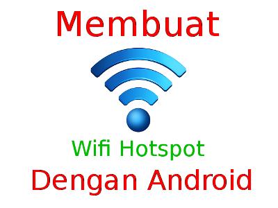 Cara Membuat Hotspot Portabel dengan Android