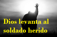 Dios levanta al soldado herido