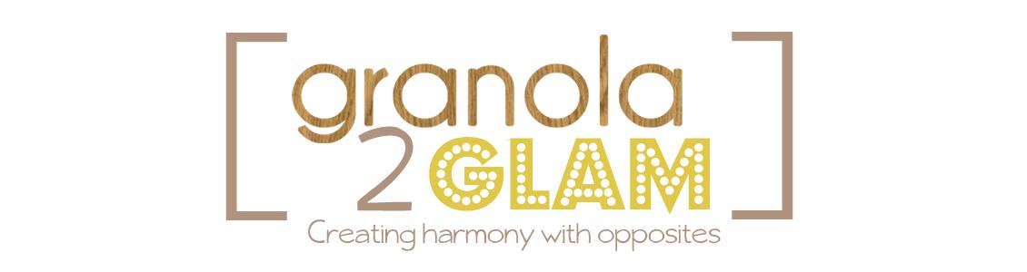 Granola To Glam