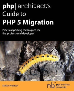 PHP Architect's Guide to PHP 5 Migration