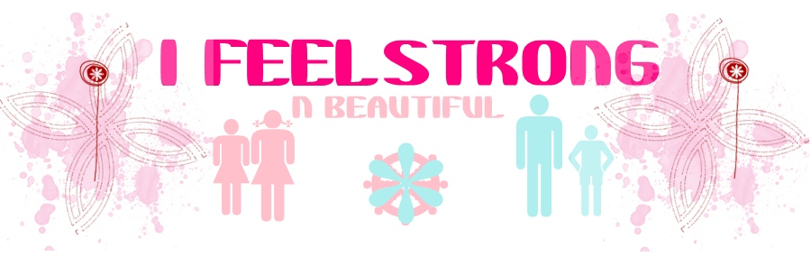 I feel Strong and Beautiful