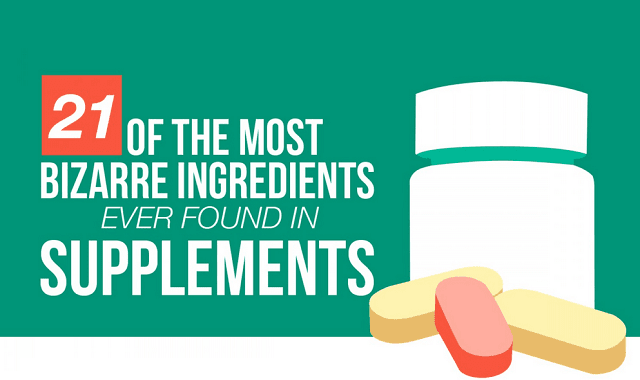 21 of the Most Bizarre Ingredients Ever Found in Supplements