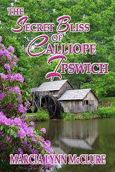 The Secret Bliss of Calliope Ispwich by Marcia Lynn McClure