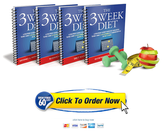 Click here to download now The 3 Week Diet System!