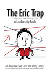 The Eric Trap- A Leadership Fable