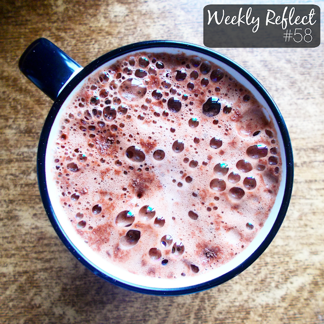 Weekly Reflect #58 // Hot chocolate!