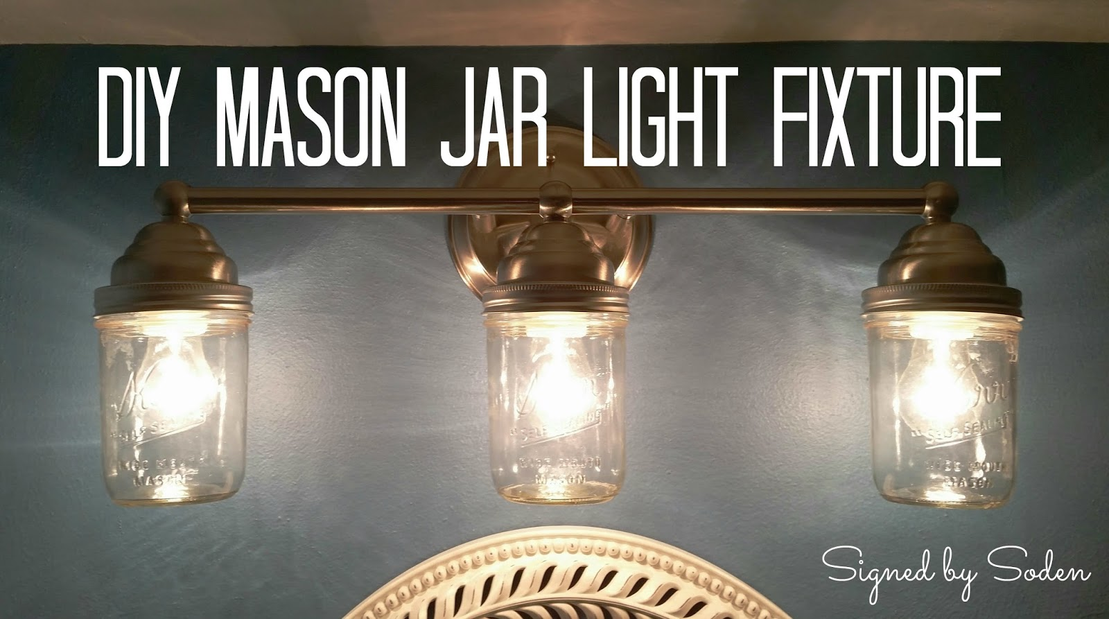 Diy mason jar light fixture signed by soden diy mason jar light fixture mozeypictures Image collections