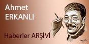 AHMET ERKANLI HABERLERİ ARŞİVİ