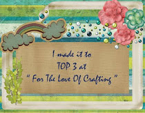 I made it to the Top 3 at 'For the love of Crafting'! :-)