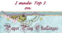 Ya-hooo, made the Top 3 at Paper Play..