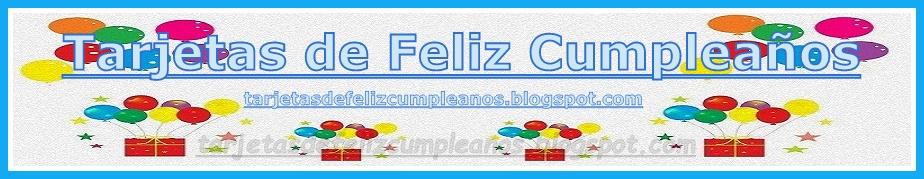Tarjetas de Cumpleaños .Birthday Cards in Spanish