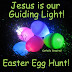 Jesus is our Guiding Light ~ Easter Egg Hunt!