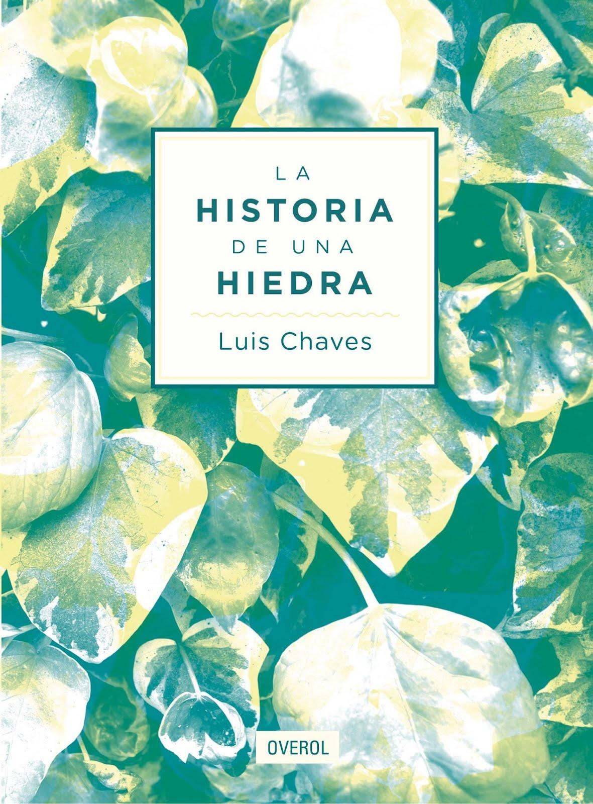 La historia de una hiedra / Ediciones Overol  / Chile / 2017