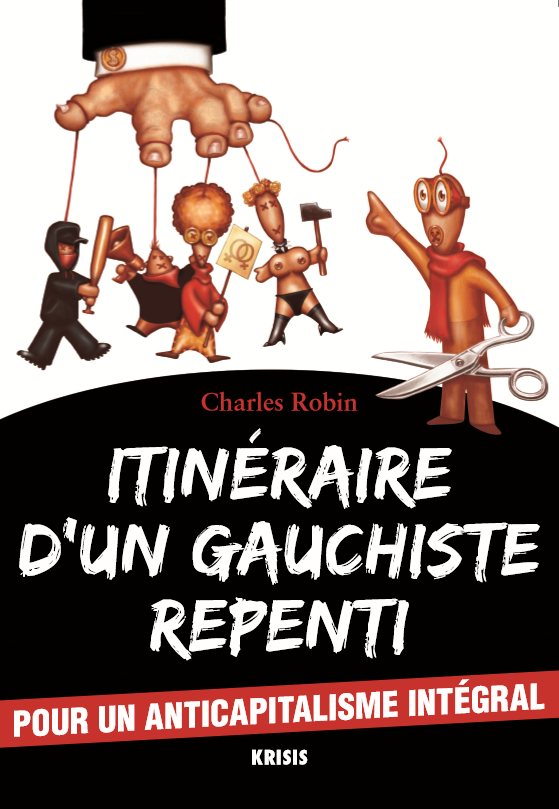 Itinéraire d'un gauchiste repenti, C. Robin