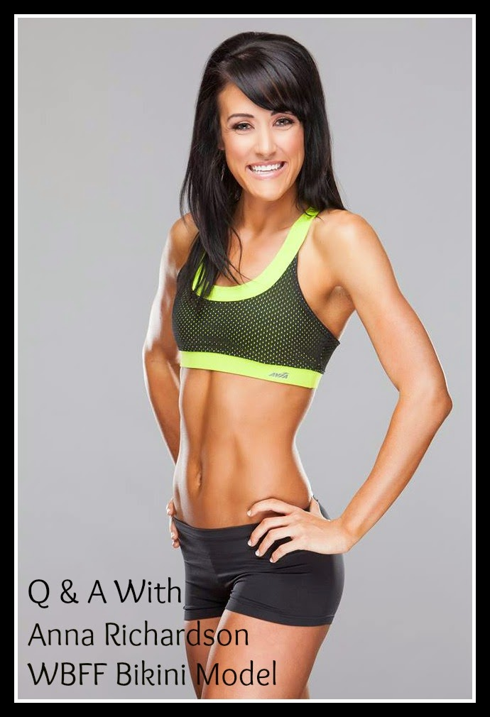 Today I share with you my first Q&A, and I am excited to share with you  what I learned from Anna Richardson, WBFF Bikini Model.