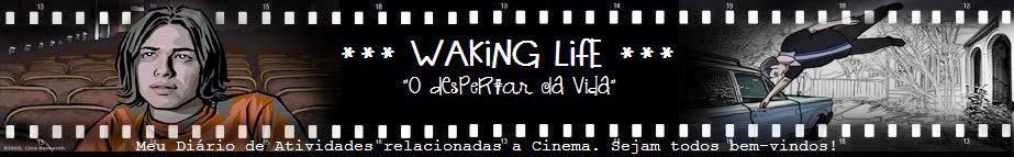 WAKING LIFE - O Despertar da Vida