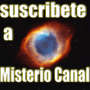 Suscribete en youtube.com/misteriocanal  facebook/misterio canal