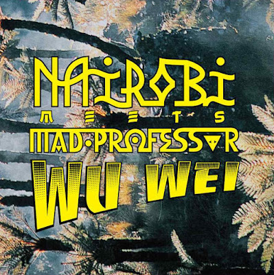 NAIROBI MEETS MAD PROFESSOR - Wu Wei (2009)