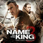 Giveaway Contest! We Have Two Copies of In the Name of the King 3: The Last Mission Available to Win!