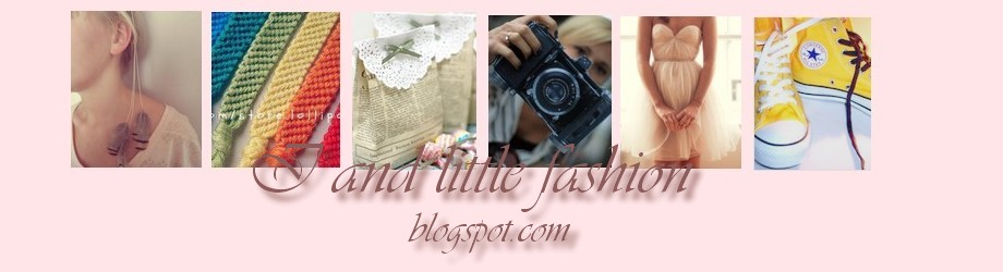 I & little fashion