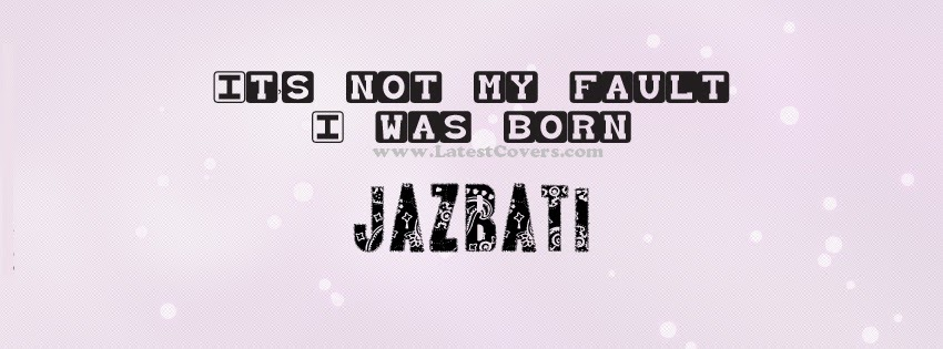 I was born Jazbati