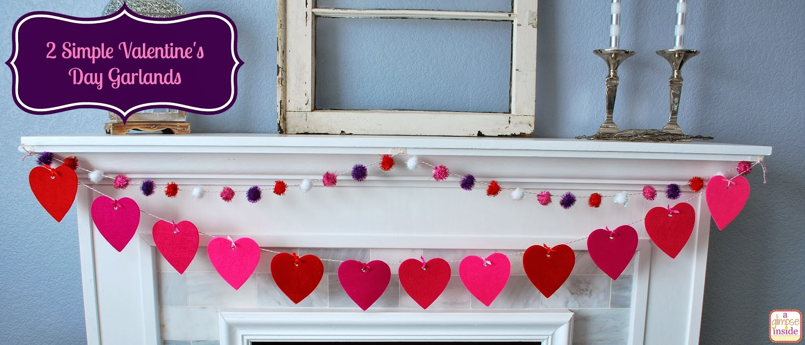 http://www.aglimpseinsideblog.com/2014/01/two-simple-valentines-day-garlands.html