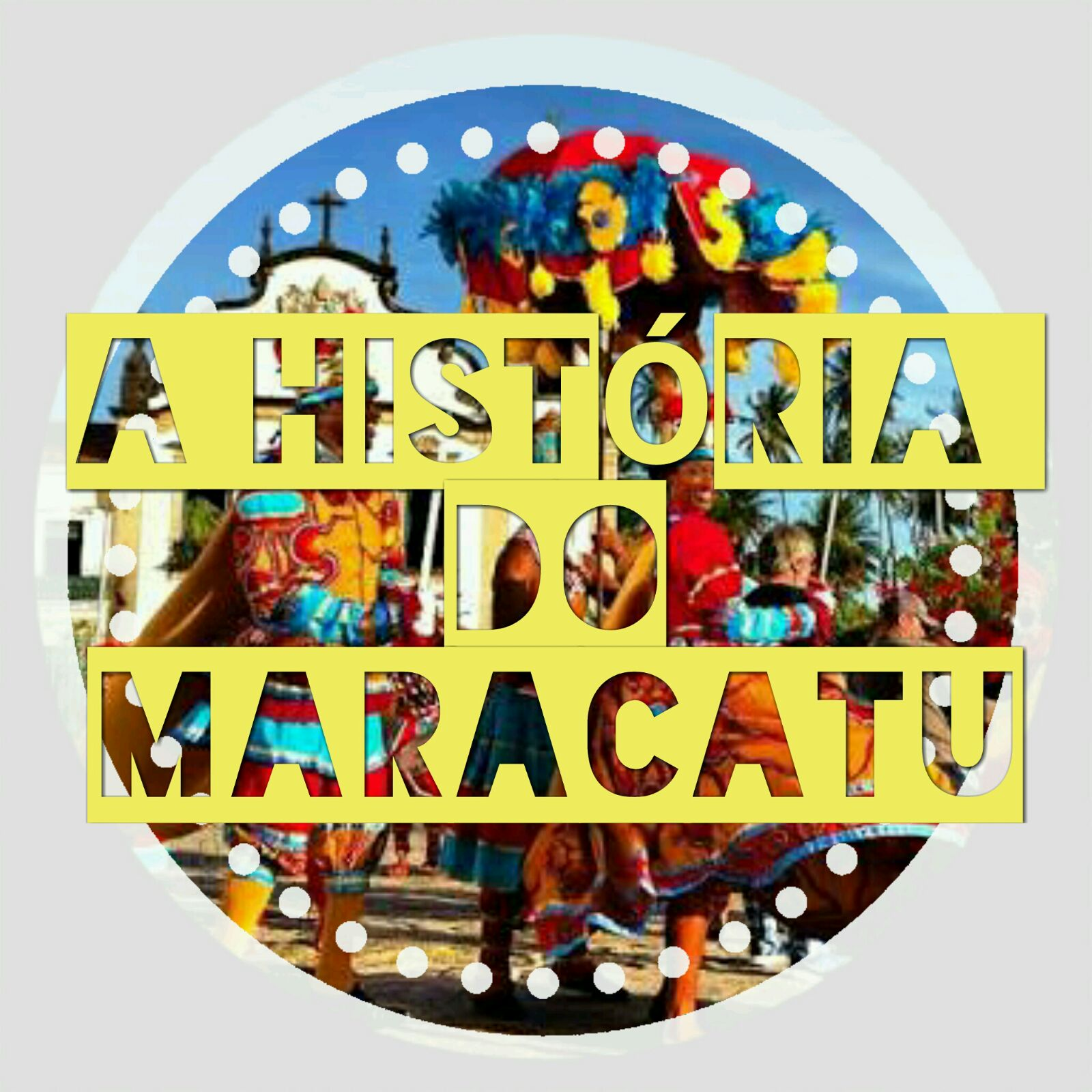 HISTÓRIA DO MARACATU