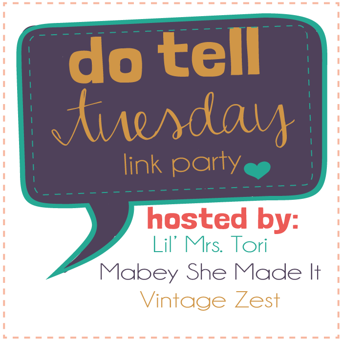 Do Tell Tuesday on Vintage Zest