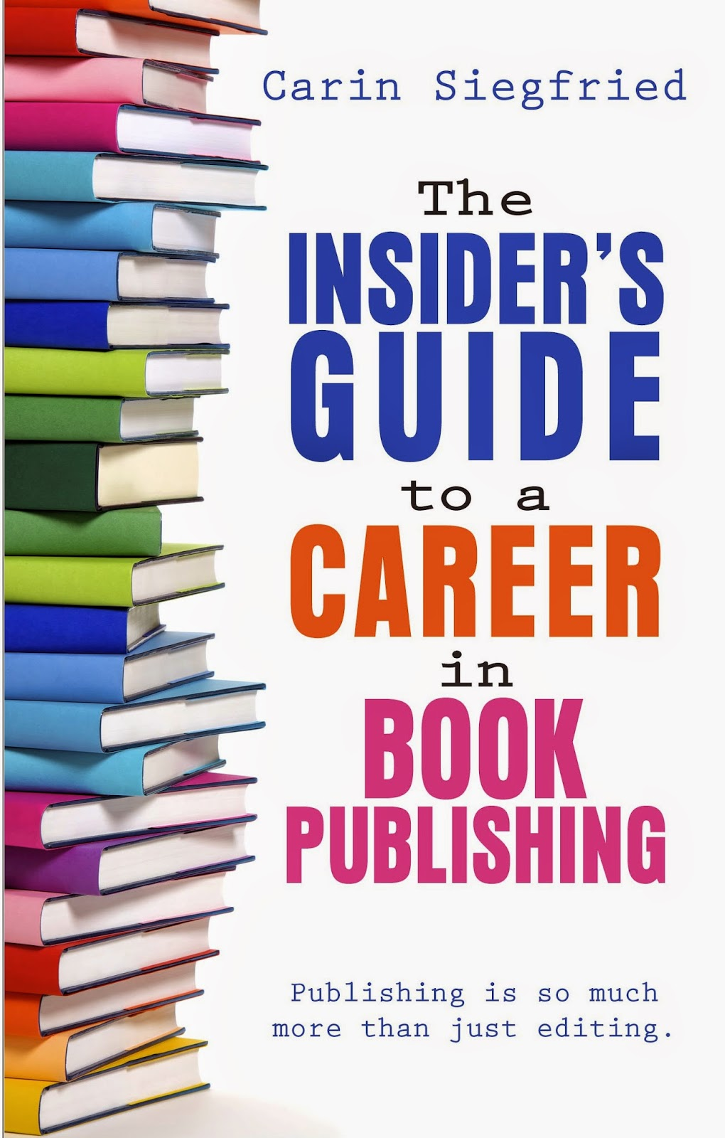 caroline bookbinder  i wrote a book the insider s guide to a career in book publishing by carin siegfried