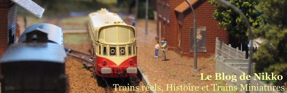Le Blog de Nikko, Trains réels , Histoire et Trains Miniatures