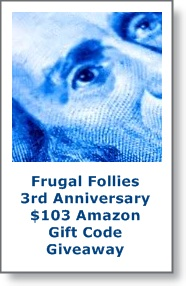 Frugal+Follies+3rd+Anniversary+Button Frugal Follies 3rd Anniversary Giveaway: Win $103 Amazon Gift Certificate