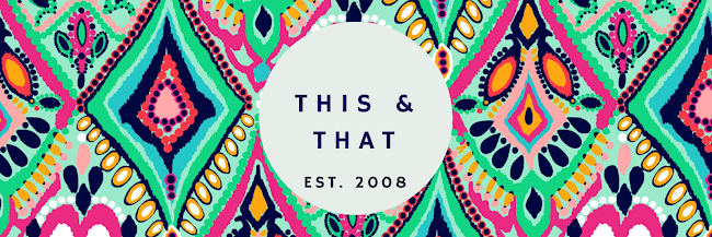 This and That Blog