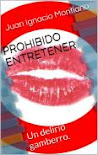 PROHIBIDO ENTRETENER.