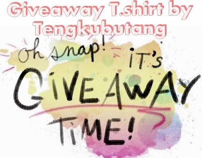 http://tengkubutang.blogspot.com/2014/02/giveaway-tshirt-by-tengkubutang.html