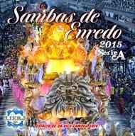Capa e contra-capa do CD Sambas de Enredo do Carnaval 2015 das Escolas de Samba Série A do Rio de Janeiro. Este CD também pode ser encontrado em nosso Canal no YouTube, é só klicar nesse link: https://www.youtube.com/watch?v=eJhjpbmEY4c