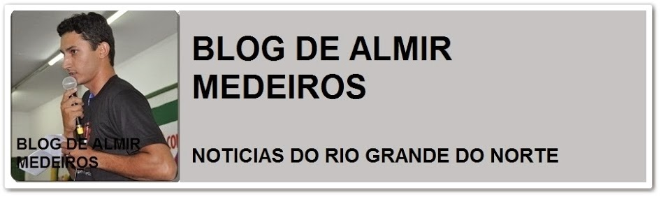 BLOG DO ALMIR MEDEIROS