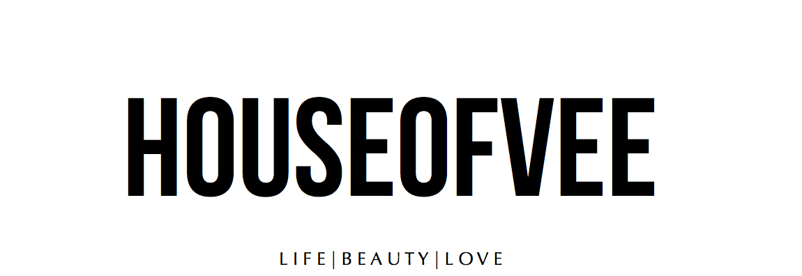 HOUSE OF VEE: L I F E | B E A U T Y | L O V E