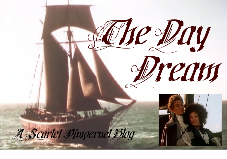 The Day Dream {a Scarlet Pimpernel blog}