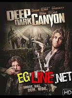 مشاهدة فيلم Deep Dark Canyon 2013