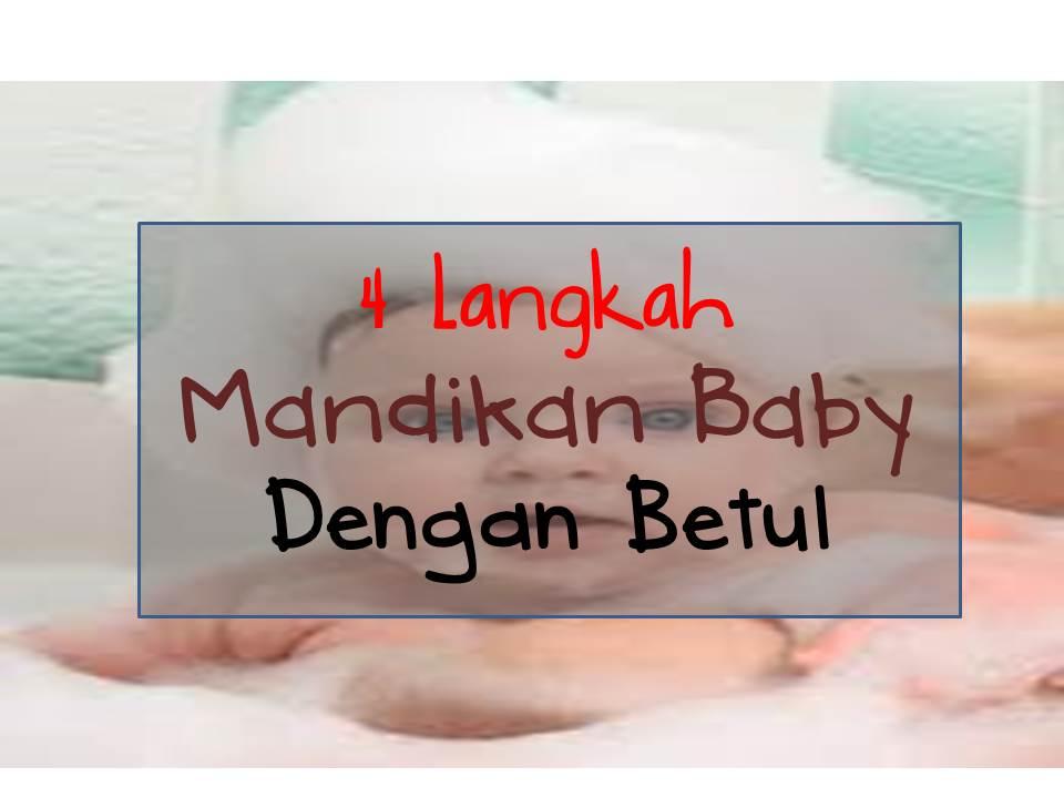 4 langkah mandikan bayi baru lahir dengan betul
