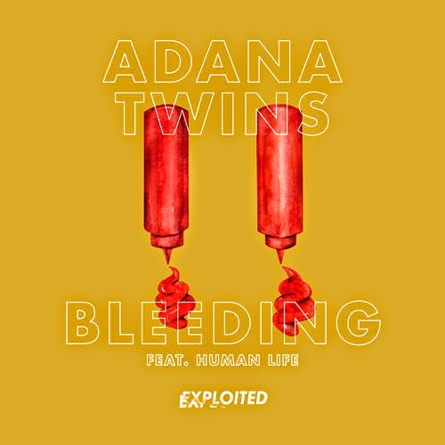 Adana Twins feat. Human Life - Bleeding