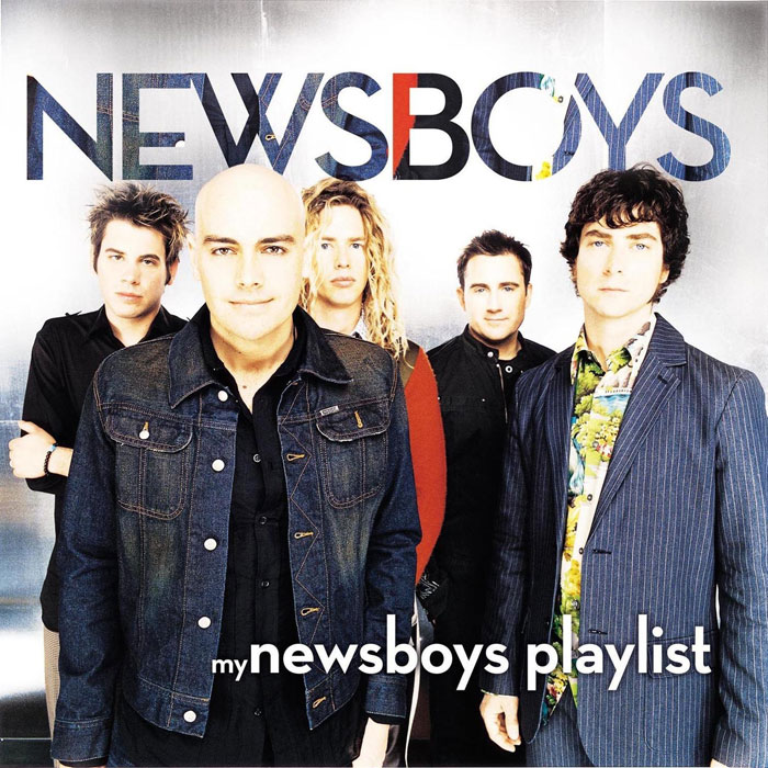 newsboys - my newsboys playlist 2011 english christian album download