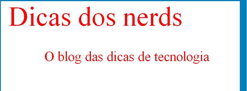 Dicas do nerd