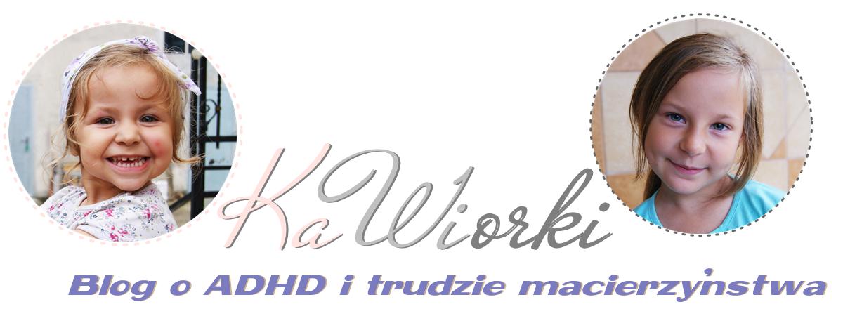 Kawiorki - blog o ADHD i trudach macierzyństwa