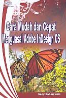 AJIBAYUSTORE  Judul Buku : Cara Mudah dan Cepat Menguasai Adobe InDesign CS Pengarang : Selly Rahmawati Penerbit : Gava Media