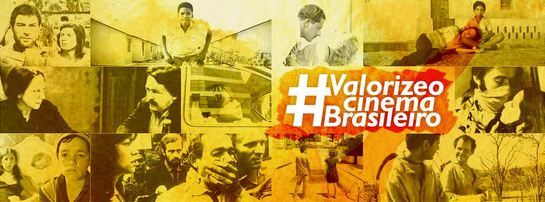 #ValorizeoCinemaBrasileiro
