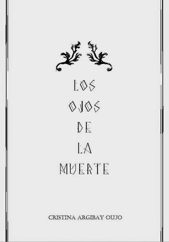 Los ojos de la muerte, Cristina Argibay Oujo
