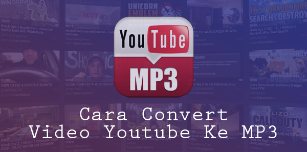 Cara Mengubah Video Youtube ke MP3 di Smartphone dan PC