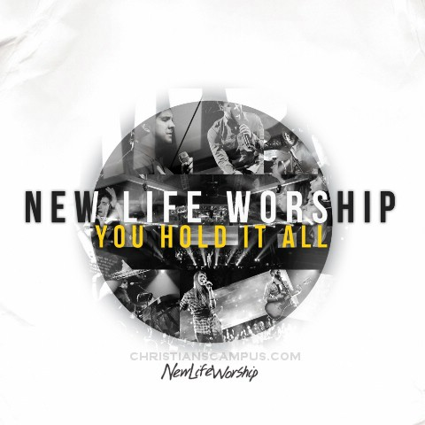 New Life Worship - You Hold It All 2011 English Christian Album Download